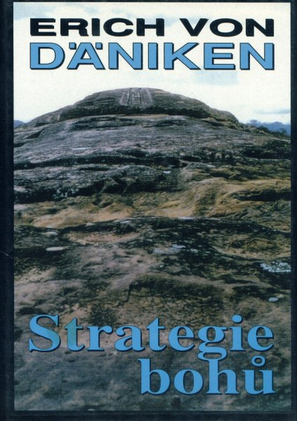 Däniken, Erich: STRATEGIE BOHŮ