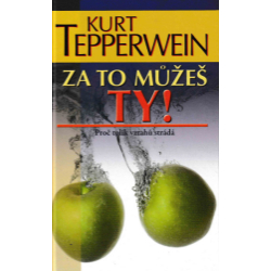 Tepperwein, Kurt: ZA TO MŮŽEŠ TY!