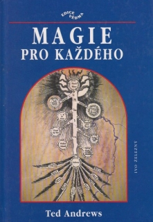 Andrews, Ted: MAGIE PRO KAŽDÉHO