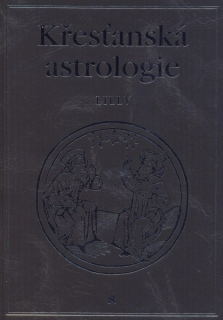 Lilly, William: KŘESŤANSKÁ ASTROLOGIE