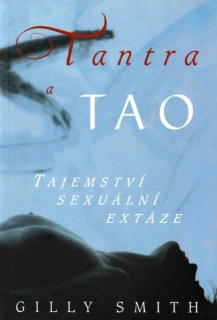 Smith, Gilly: TANTRA A TAO